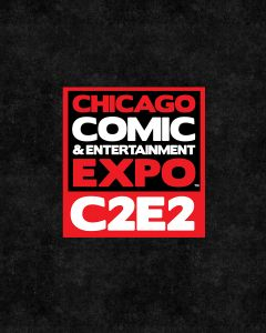 C2E2 - Chicago Comic & Entertainment Expo